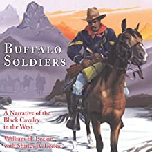 The Buffalo Soldiers: A Narrative of the Black Cavalry in the West, Revised Edition Audiobook by William H. Leckie, Shirley A. Leckie Narrated by James McSorley