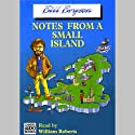 Notes From a Small Island (       UNABRIDGED) by Bill Bryson Narrated by William Roberts
