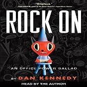 Rock On: An Office Power Ballad | [Dan Kennedy]