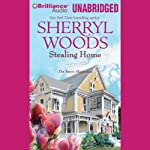 Stealing Home: Sweet Magnolias Series, Book 1 (       UNABRIDGED) by Sherryl Woods Narrated by Janet Metzger