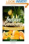 Indoor Gardening: Learn How to Succes...