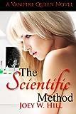 The Scientific Method: A Vampire Queen Novel (Volume 10)