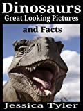 DINOSAURS - GREAT LOOKING PICTURES AND FACTS