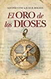 img - for El oro de los dioses (Novela) (Spanish Edition) book / textbook / text book