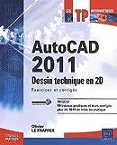 AutoCAD 2011 - Dessin technique en 2D Exercices et corrigés