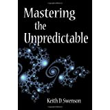 Mastering the Unpredictable: How Adaptive Case Management Will Revolutionize the Way That Knowledge Workers Get Things Done (Landmark Books) ~ Keith D Swenson