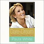 Dare to Dream: Understand God's Design for Your Life | Paula White