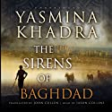 The Sirens of Baghdad (       UNABRIDGED) by Yasmina Khadra Narrated by Jason Collins