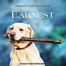 Earnest Audiobook by Kristin von Kreisler Narrated by Romy Nordlinger