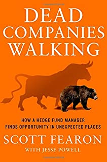 Book Cover: Dead Companies Walking: How A Hedge Fund Manager Finds Opportunity in Unexpected Places