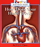 img - for How Does Your Heart Work? (Rookie Read-About Health) book / textbook / text book