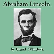 Abraham Lincoln | [Brand Whitlock]