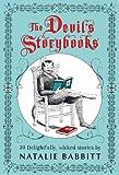 The Devil's Storybooks: Twenty Delightfully Wicked Stories (0312641583) by Babbitt, Natalie