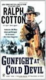 Gunfight at Cold Devil (0451219171) by Cotton, Ralph
