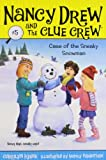 Case of the Sneaky Snowman (Nancy Drew and the Clue Crew #5)