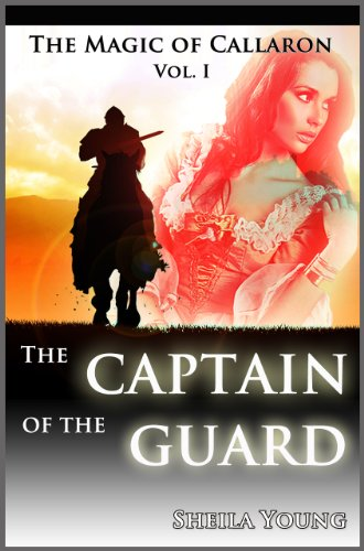 The Captain of the Guard - The Magic of Callaron, Vol. I