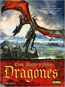 Como dibujar y pintar dragones / How to Draw and Paint Dragons: Un