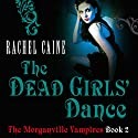 The Dead Girl's Dance: The Morganville Vampires, Book 2 Audiobook by Rachel Caine Narrated by Katherine Fenton