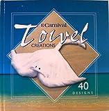 Carnival Towel Creations 40 Designs