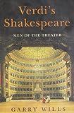 Verdi's Shakespeare: Men of the Theater (0670023043) by Wills, Garry