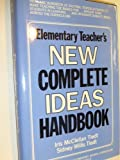 img - for Elementary Teacher's New Complete Ideas Handbook by Iris M. Tiedt (1983-10-03) book / textbook / text book