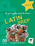 Theo Zinn So You Really Want To Learn Latin Prep: Book 3 by Theo Zinn published by ISEB Publications (2005)