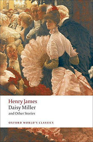 Oxford World's Classics: Daisy Miller and Other Stories (World Classics)