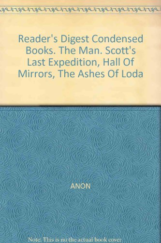 readers-digest-condensed-books-the-man-scotts-last-expedition-hall-of-mirrors-the-ashes-of-loda