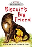 Biscuit's Big Friend (My First I Can Read) (0060291672) by Capucilli, Alyssa Satin