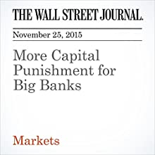 More Capital Punishment for Big Banks (       UNABRIDGED) by John Carney Narrated by Alexander Quincy