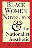 img - for Black Women Novelists and the Nationalist Aesthetic book / textbook / text book