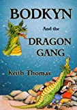 Bodkyn and the Dragon Gang (147169903X) by Thomas, Keith