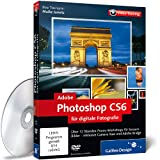 Software - Adobe Photoshop CS6 f�r digitale Fotografie - Das Praxis-Training