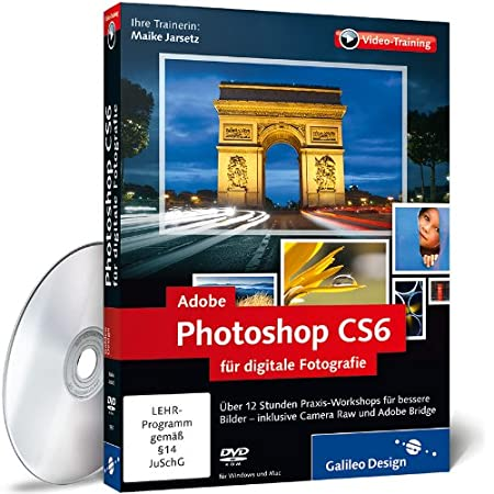 Adobe Photoshop CS6 für digitale Fotografie - Das Praxis-Training