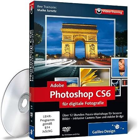 Adobe Photoshop CS6 für digitale Fotografie - Das Praxis-Training