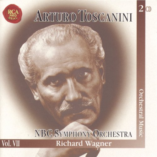 Wagner - Arturo Toscanini & NBC Symphony Orchestra Vol. 7 - Zortam Music