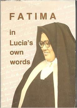Amazon.com: Fatima in Lucia's Own Words (9780911218107