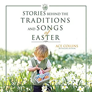 Stories Behind the Traditions and Songs of Easter Audiobook