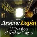 L'Evasion d'Arsène Lupin (Arsène Lupin 3) | Livre audio Auteur(s) : Maurice Leblanc Narrateur(s) : Philippe Colin