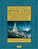 San Franciscos Jewel City: The Panama-Pacific International Exposition of 1915