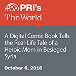 A Digital Comic Book Tells the Real-Life Tale of a Heroic Mom in Besieged Syria | Joyce Hackel