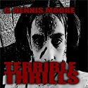 Terrible Thrills Audiobook by C. Dennis Moore Narrated by Alan Caudle