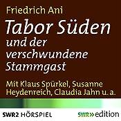 Tabor Süden und der verschwundene Stammgast | Friedrich Ani