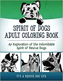 Spirit Of Dogs Adult Coloring Book An Exploration Of The