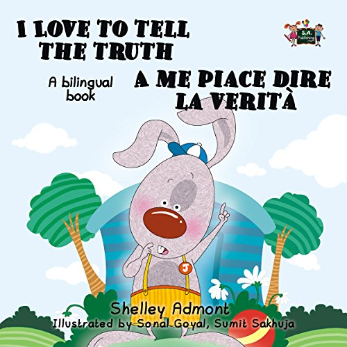 I Love to Tell the Truth  A me piace dire la verità (English Italian Bilingual, italian children's books, libri bambini) italian kids books (English Italian Bilingual Collection)