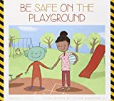 ISBN 9781607534464 product image for Be Safe on the Playground | upcitemdb.com