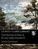 img - for The Paston Letters, A. D. 1422-1509; Volume III book / textbook / text book