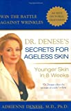 Adrienne Denese Dr. Denese's Secrets for Ageless Skin: Younger Skin in 8 Weeks
