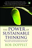 The Power of Sustainable Thinking: How to Create a Positive Future for the Climate, the Planet, Your Organization and Your Life (1849710791) by Doppelt, Bob