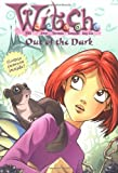img - for By Julie Komorn Out of the Dark (W.I.T.C.H. Chapter Book #8) [Paperback] book / textbook / text book